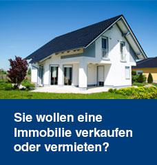Sie wollen eine Immobilie verkaufen oder vermieten